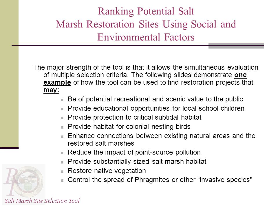 Ranking Potential Salt Marsh Restoration Sites Using Social and Environmental Factors The major strength of the tool is that it allows the simultaneou