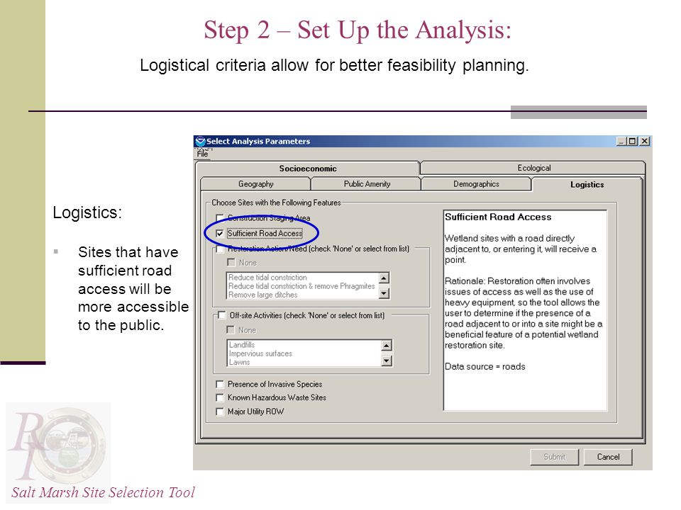 Step 2 – Set Up the Analysis: Logistical criteria allow for better feasibility planning.