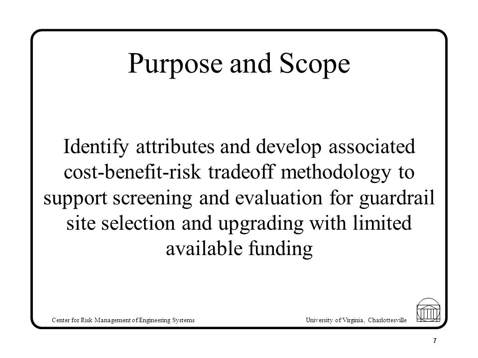 Center for Risk Management of Engineering Systems University of Virginia, Charlottesville 7 Purpose and Scope Identify attributes and develop associat