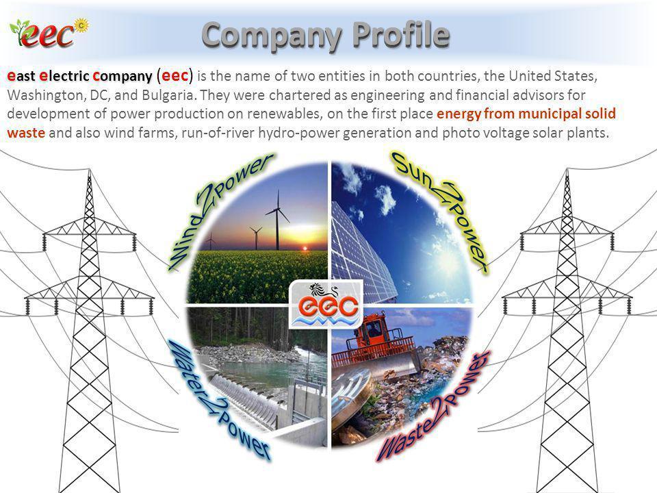 Company Profile e ast e lectric c ompany e ast e lectric c ompany (eec) is the name of two entities in both countries, the United States, Washington,