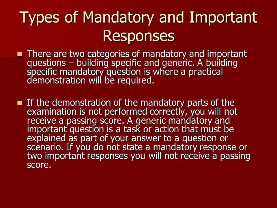 Types of Mandatory and Important Responses There are two categories of mandatory and important questions – building specific and generic.
