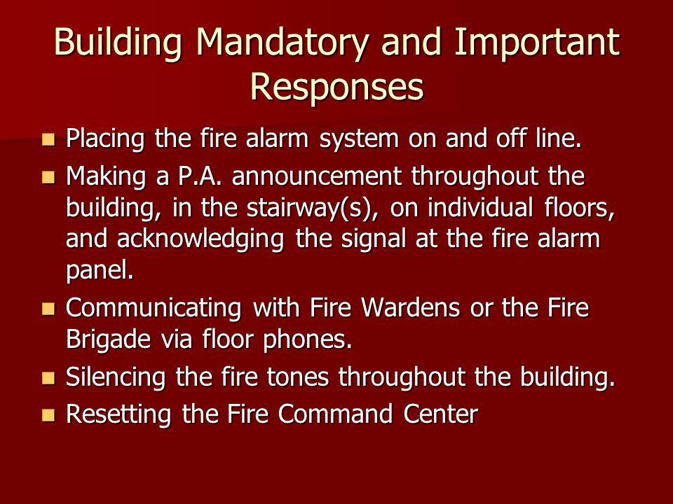 Building Mandatory and Important Responses Placing the fire alarm system on and off line.