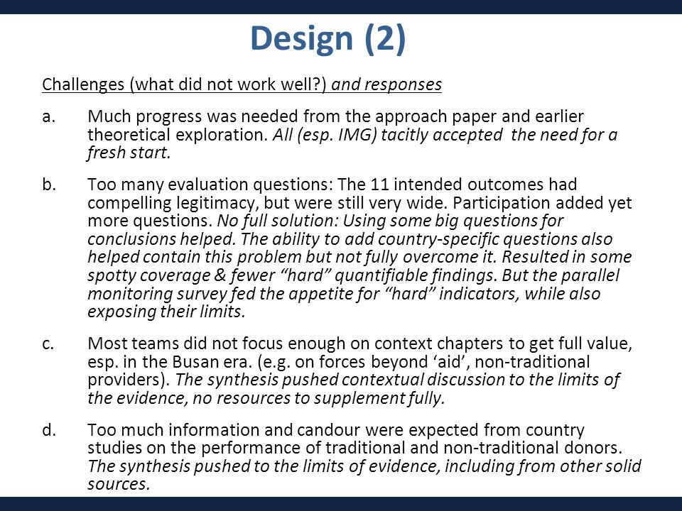 Challenges (what did not work well?) and responses a.Much progress was needed from the approach paper and earlier theoretical exploration.