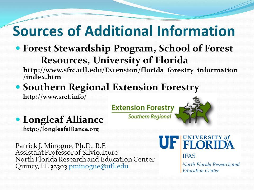 Sources of Additional Information Forest Stewardship Program, School of Forest Resources, University of Florida http://www.sfrc.ufl.edu/Extension/flor