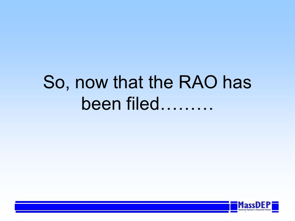 So, now that the RAO has been filed………