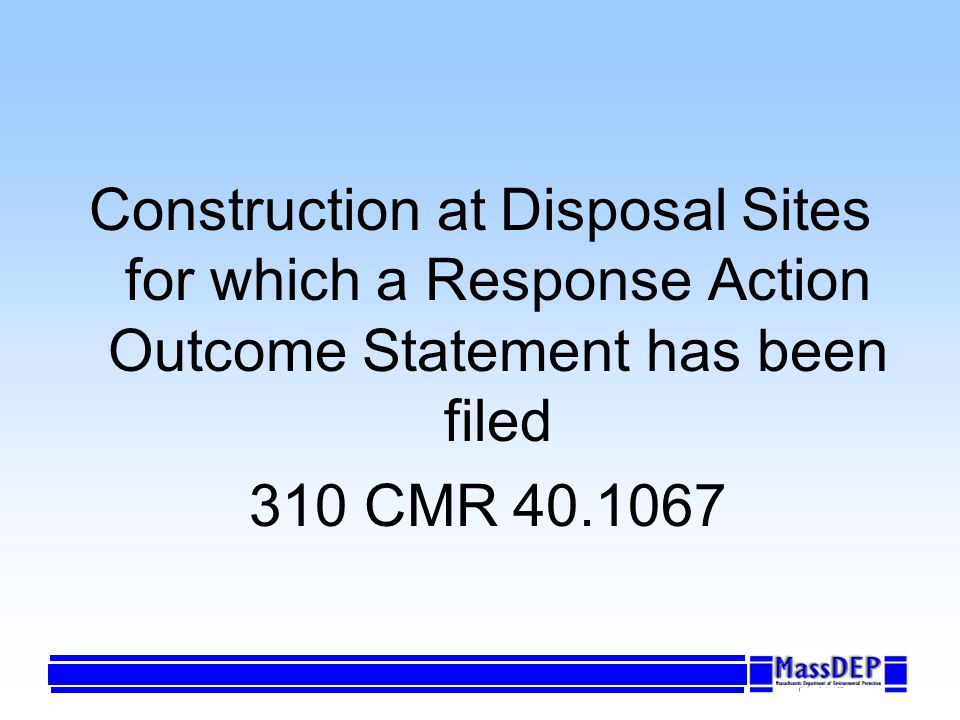 Construction at Disposal Sites for which a Response Action Outcome Statement has been filed 310 CMR 40.1067