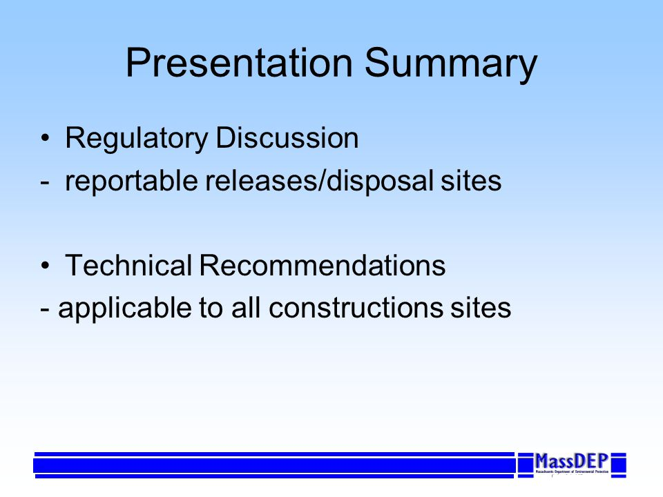 Presentation Summary Regulatory Discussion -reportable releases/disposal sites Technical Recommendations - applicable to all constructions sites