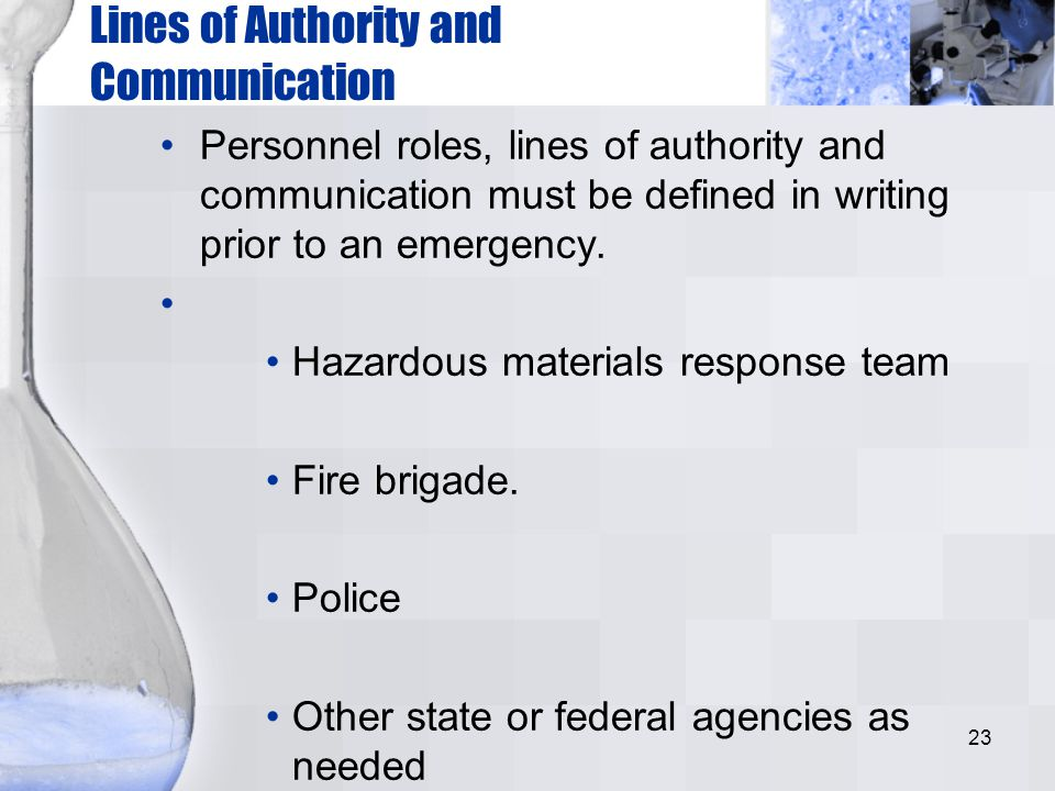 23 Lines of Authority and Communication Personnel roles, lines of authority and communication must be defined in writing prior to an emergency. Hazard