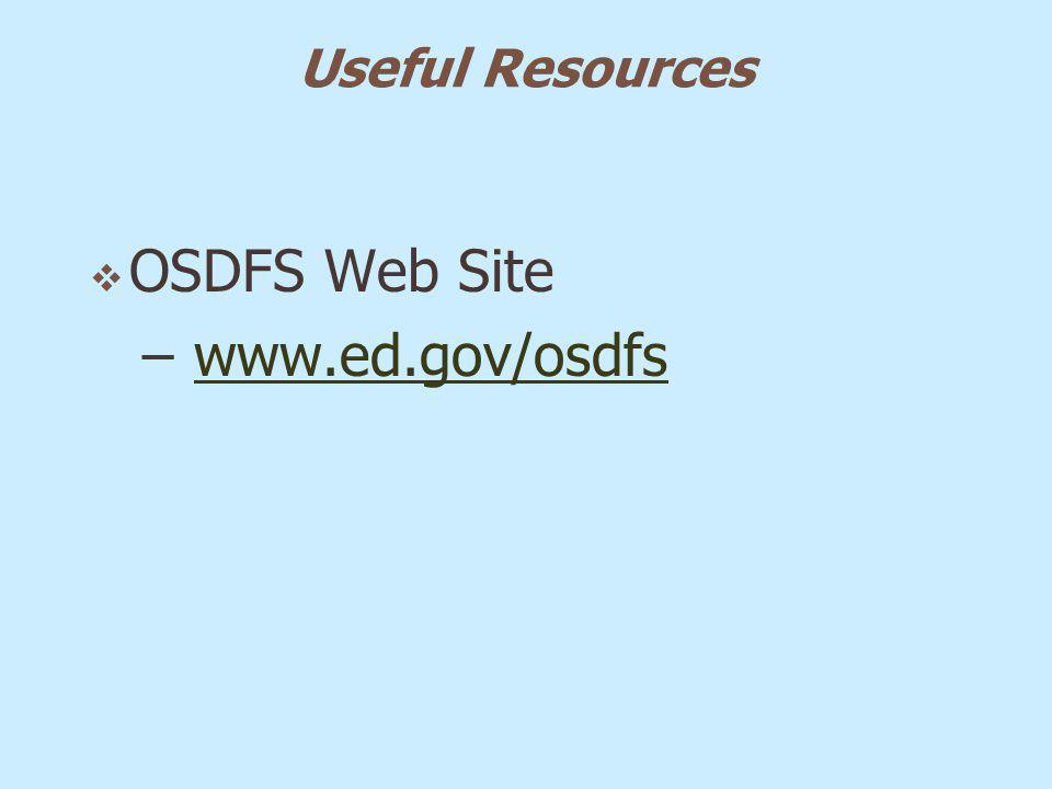Useful Resources OSDFS Web Site – www.ed.gov/osdfswww.ed.gov/osdfs