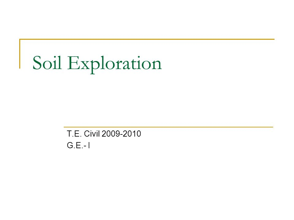 Soil Exploration T.E. Civil 2009-2010 G.E.- I