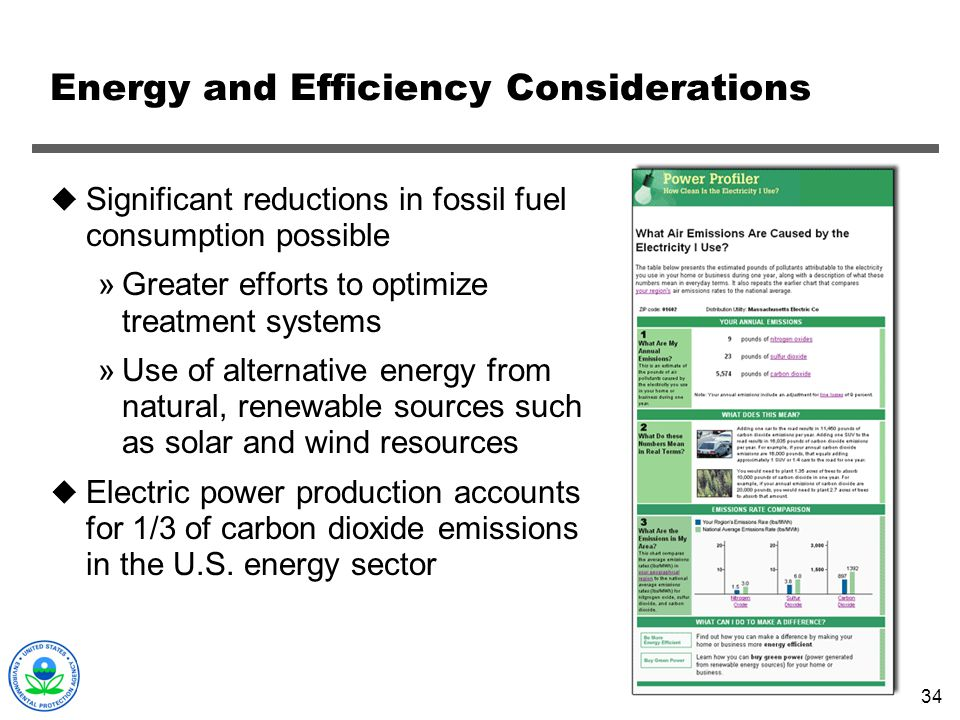 34 Energy and Efficiency Considerations Significant reductions in fossil fuel consumption possible »Greater efforts to optimize treatment systems »Use