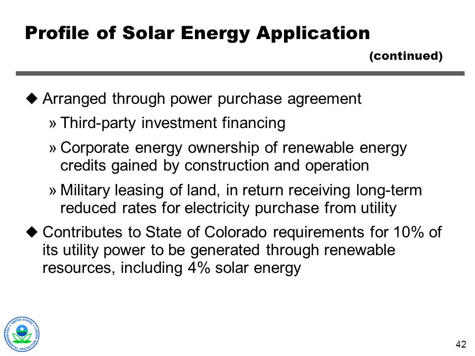 42 Profile of Solar Energy Application (continued) Arranged through power purchase agreement »Third-party investment financing »Corporate energy owner