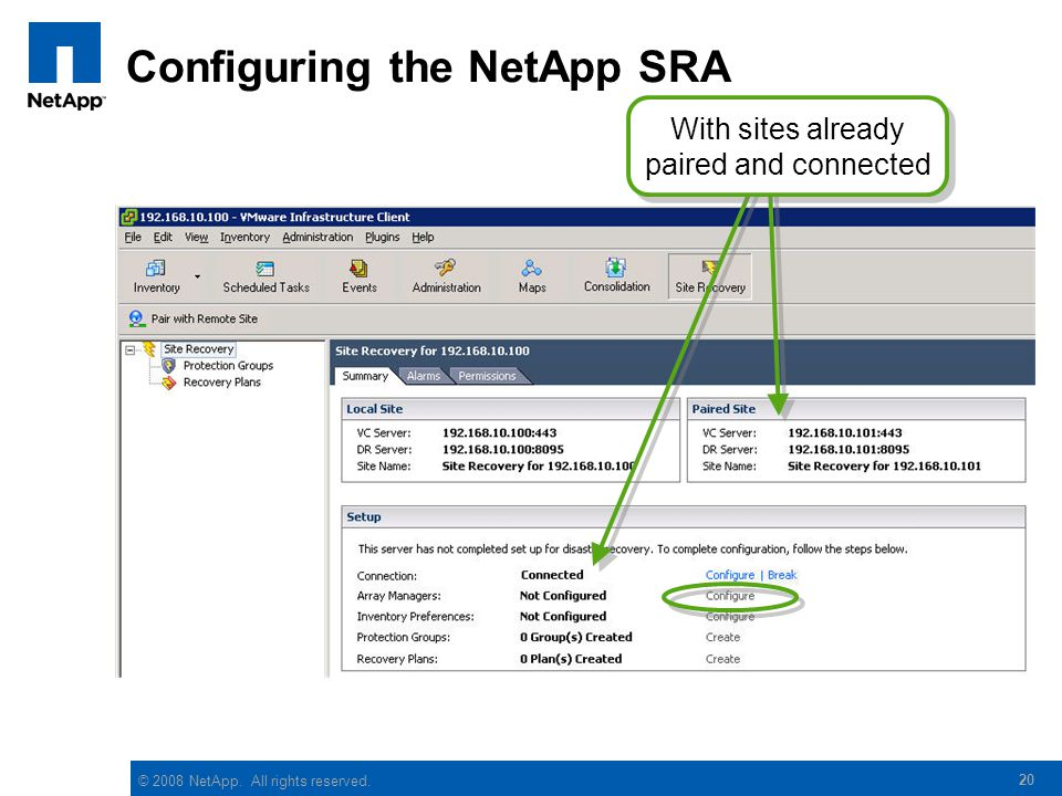 © 2008 NetApp. All rights reserved. Configuring the NetApp SRA 20 With sites already paired and connected With sites already paired and connected