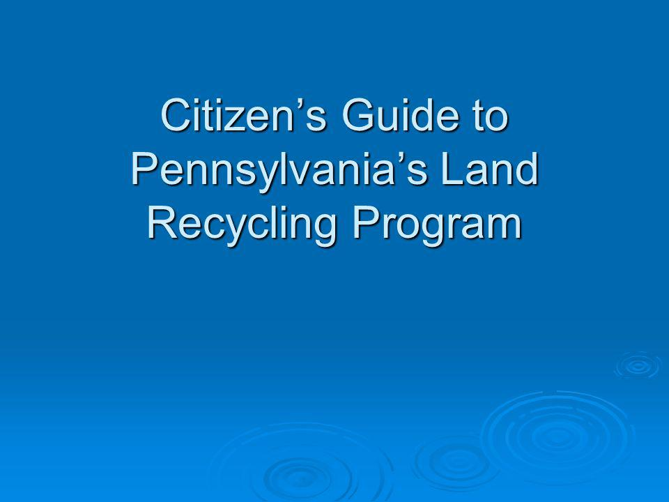 Citizens Guide to Pennsylvanias Land Recycling Program