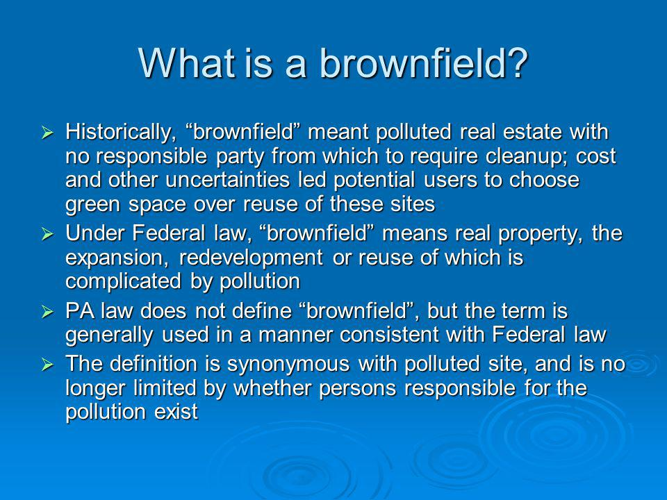 What is a brownfield.