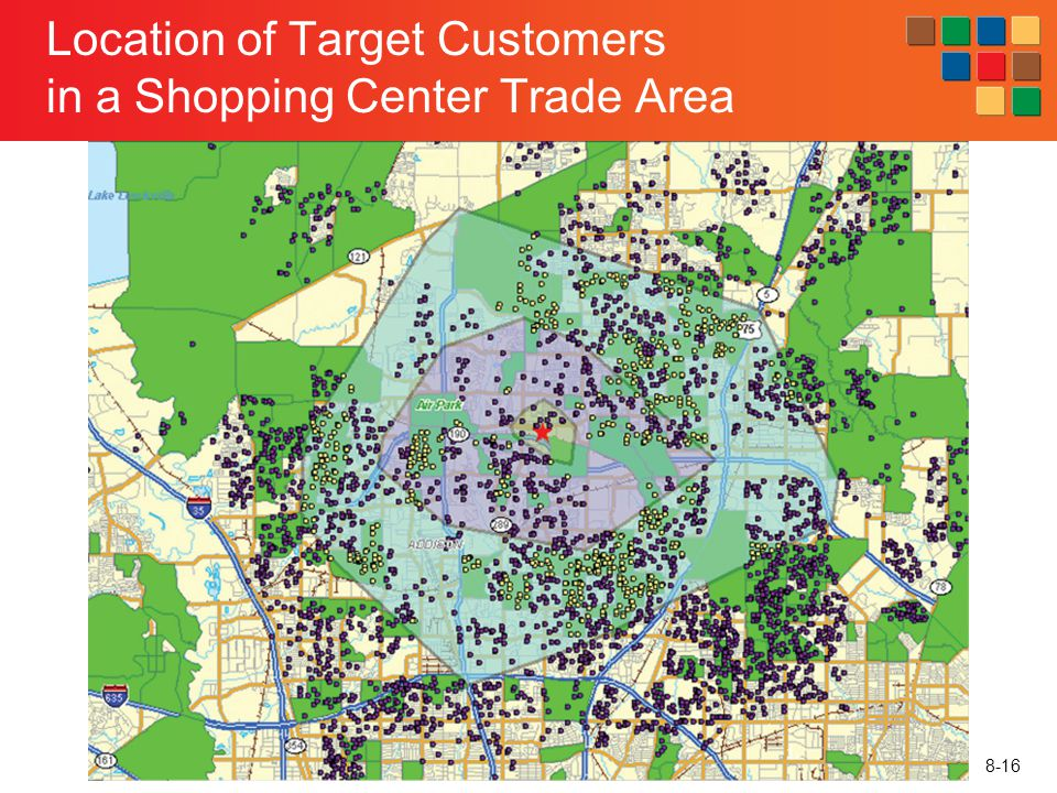 8-16 Location of Target Customers in a Shopping Center Trade Area