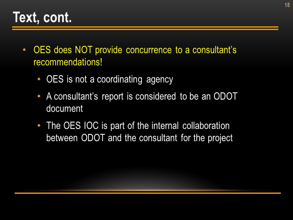 18 OES does NOT provide concurrence to a consultants recommendations! OES is not a coordinating agency A consultants report is considered to be an ODO