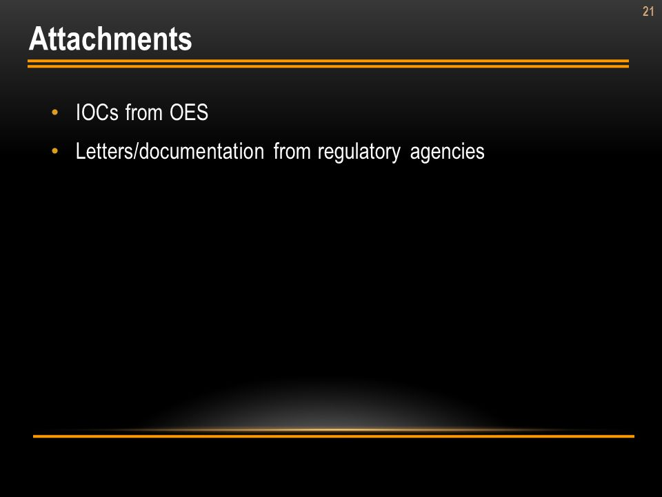 21 IOCs from OES Letters/documentation from regulatory agencies Attachments