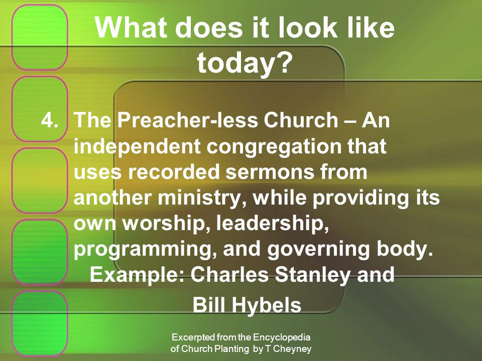 Excerpted from the Encyclopedia of Church Planting by T Cheyney What does it look like today.
