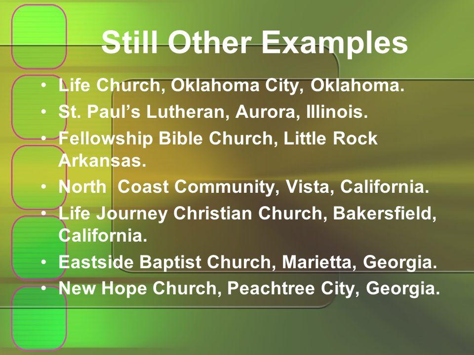 Still Other Examples Life Church, Oklahoma City, Oklahoma.