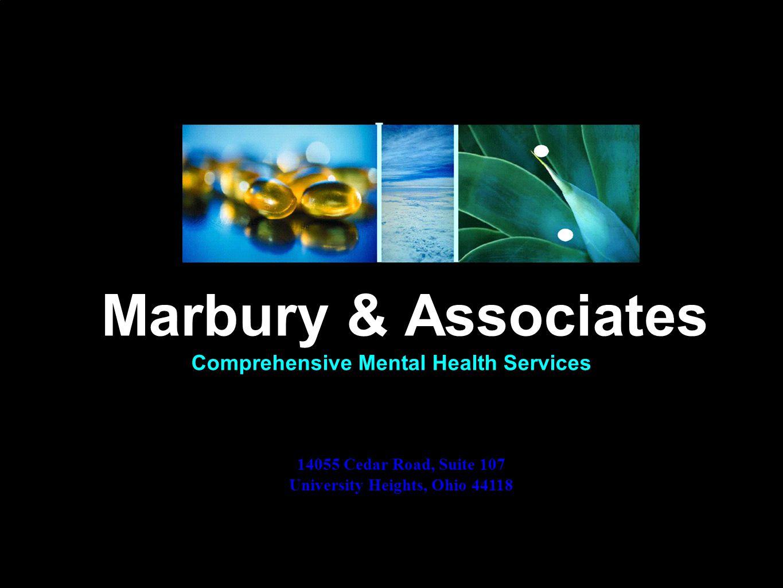 Comprehensive Mental Health Services Marbury & Associates 14055 Cedar Road, Suite 107 University Heights, Ohio 44118