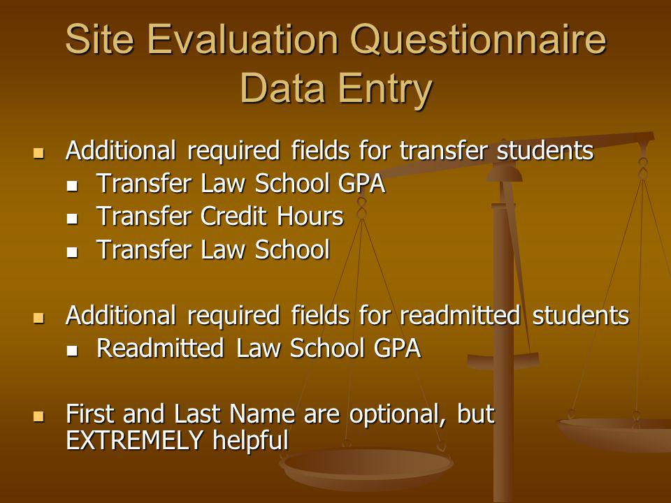 Additional required fields for transfer students Additional required fields for transfer students Transfer Law School GPA Transfer Law School GPA Transfer Credit Hours Transfer Credit Hours Transfer Law School Transfer Law School Additional required fields for readmitted students Additional required fields for readmitted students Readmitted Law School GPA Readmitted Law School GPA First and Last Name are optional, but EXTREMELY helpful First and Last Name are optional, but EXTREMELY helpful