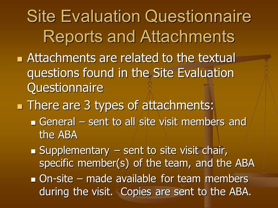 Attachments are related to the textual questions found in the Site Evaluation Questionnaire Attachments are related to the textual questions found in