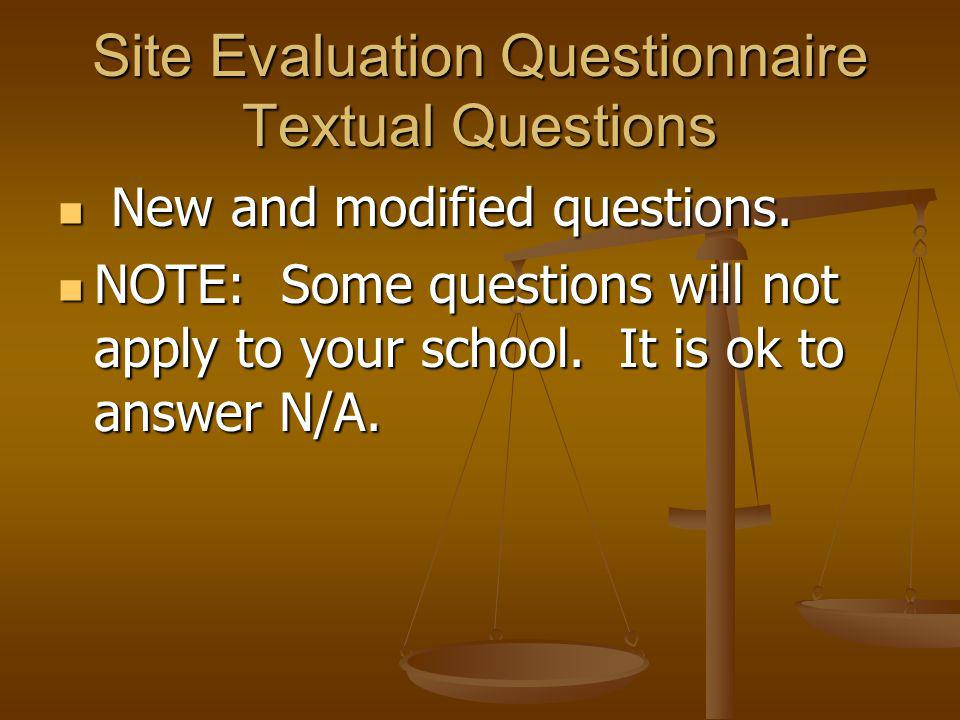 Site Evaluation Questionnaire Textual Questions New and modified questions.