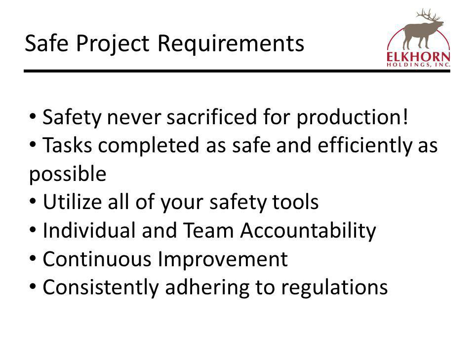 Safe Project Requirements Safety never sacrificed for production.