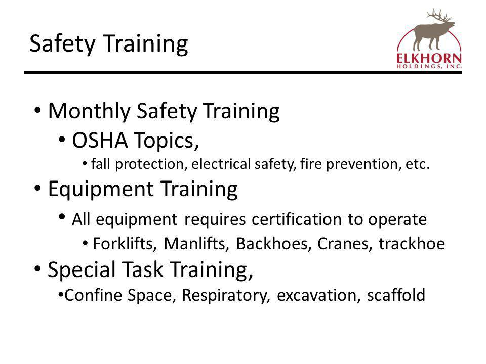 Safety Training Monthly Safety Training OSHA Topics, fall protection, electrical safety, fire prevention, etc.
