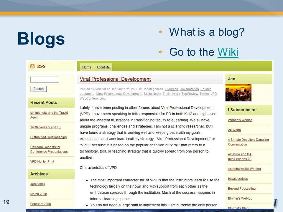 Blogs What is a blog? Go to the WikiWiki 19