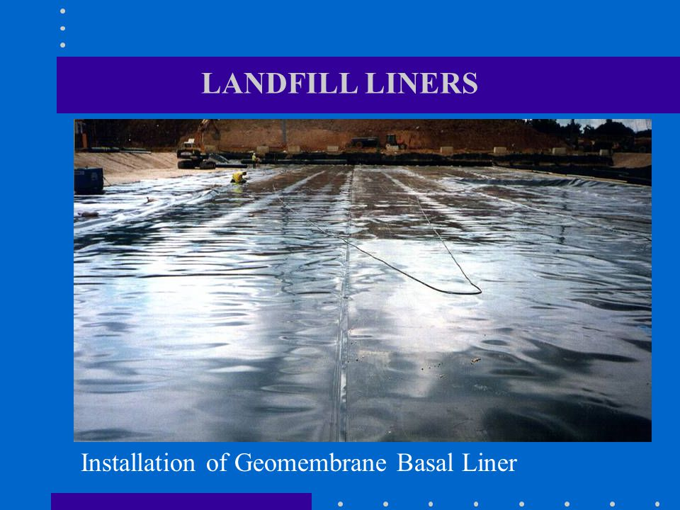 Installation of Geomembrane Basal Liner