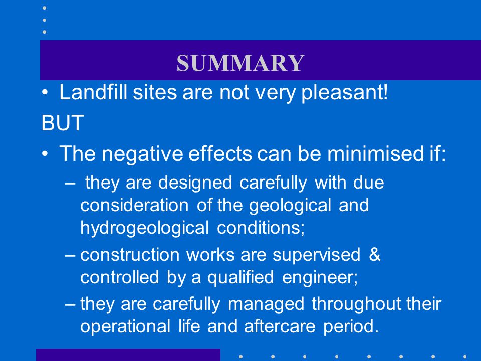 SUMMARY Landfill sites are not very pleasant.