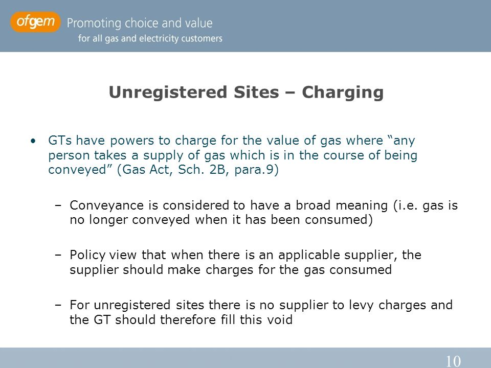 10 Unregistered Sites – Charging GTs have powers to charge for the value of gas where any person takes a supply of gas which is in the course of being