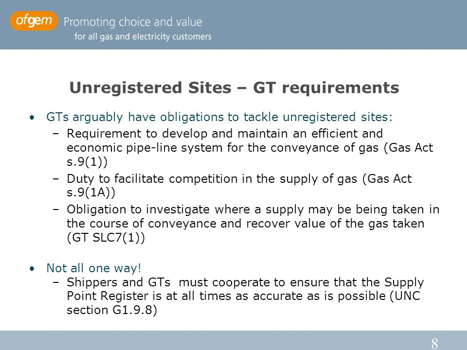 19 Gas Act Schedule 2B Paragraph 9(1) Where any person takes a supply of gas which is in the course of being conveyed by a gas transporter, the transporter shall be entitled to recover from that person the value of the gas so taken.