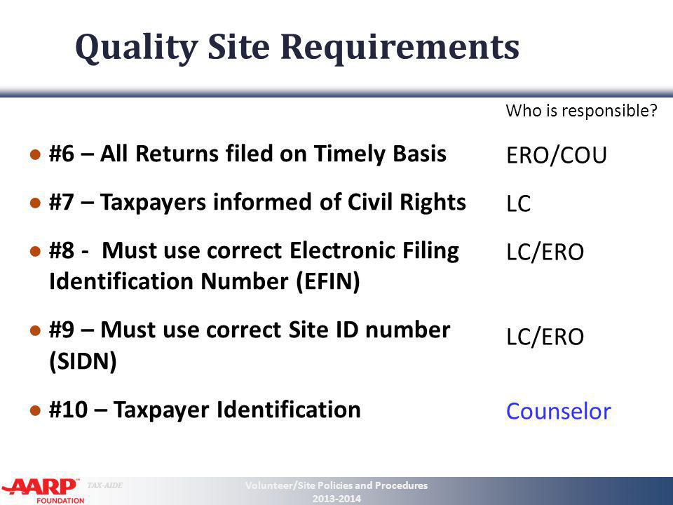TAX-AIDE Quality Site Requirements #6 – All Returns filed on Timely Basis #7 – Taxpayers informed of Civil Rights #8 - Must use correct Electronic Fil
