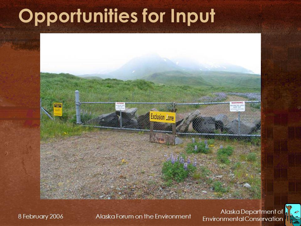 Alaska Department of Environmental Conservation 8 February 2006Alaska Forum on the Environment Opportunities for Input