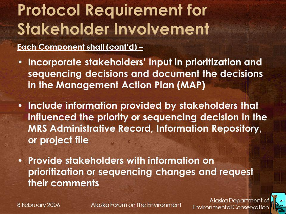 Alaska Department of Environmental Conservation 8 February 2006Alaska Forum on the Environment Protocol Requirement for Stakeholder Involvement Incorp