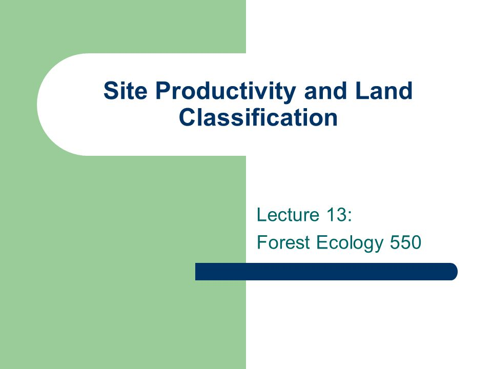 Objectives Discuss indirect ways to measure site productivity – Briefly discuss land classification – Introduce ecosystem process models What role can remote sensing play in estimating forest species composition, structure, and function.