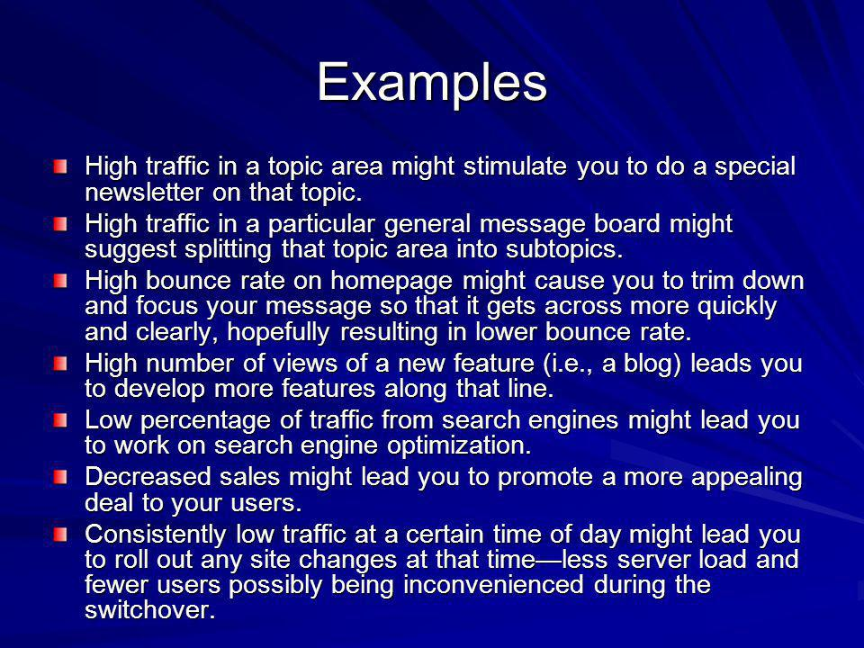 Examples High traffic in a topic area might stimulate you to do a special newsletter on that topic.