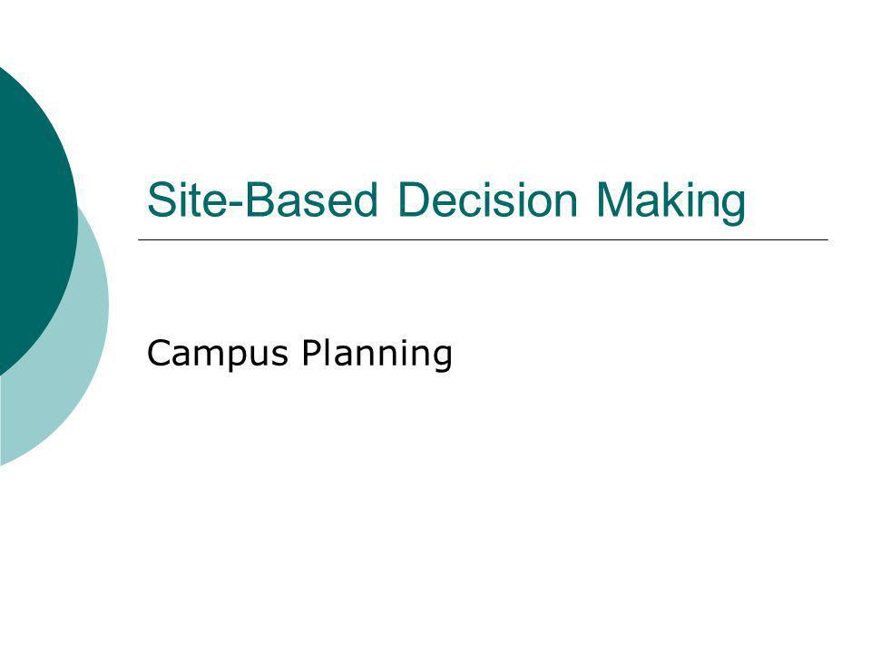 Site-Based Decision Making Campus Planning