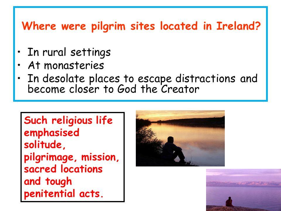 Where were pilgrim sites located in Ireland.
