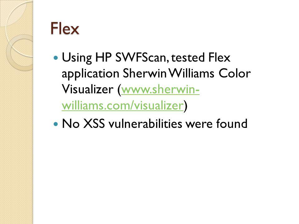 Flex Using HP SWFScan, tested Flex application Sherwin Williams Color Visualizer (www.sherwin- williams.com/visualizer)www.sherwin- williams.com/visua