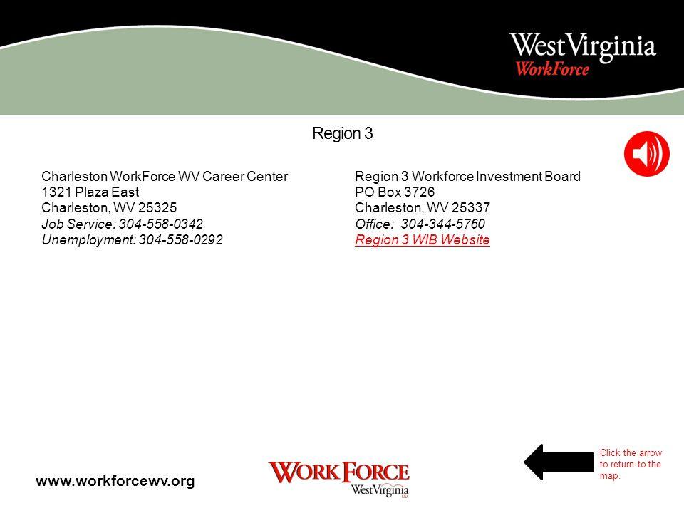 Region 2 Huntington WorkForce WV Career Center 2699 Park Avenue Suite 240 Huntington, WV 25704 Job Service: 304-528-5525 Unemployment: 304-528-5538 Lo