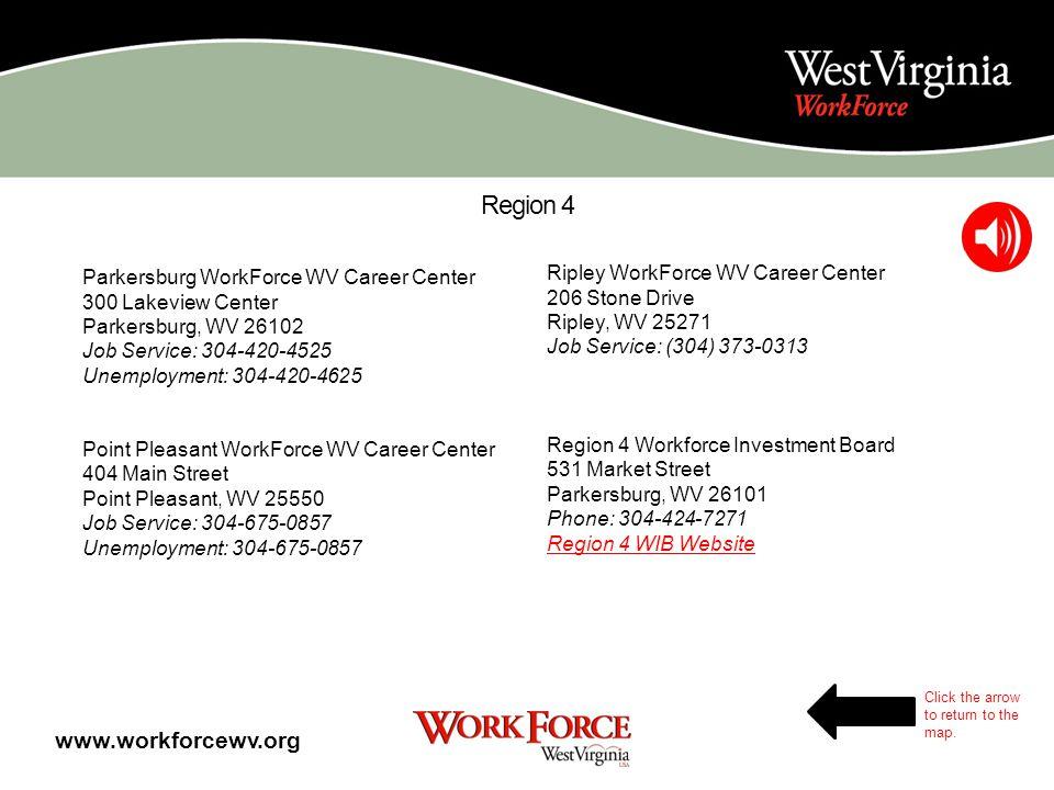 Region 3 Charleston WorkForce WV Career Center 1321 Plaza East Charleston, WV 25325 Job Service: 304-558-0342 Unemployment: 304-558-0292 Region 3 Work