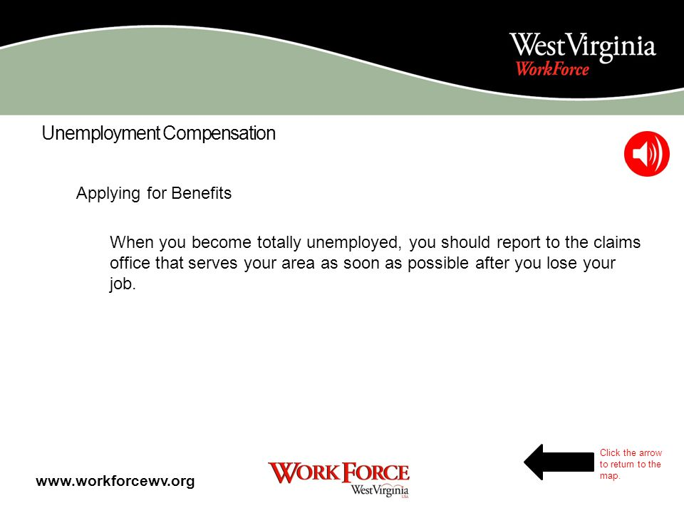 Unemployment Compensation Requirements You must be either totally or partially unemployed as defined by the law. You must have sufficient wages in emp