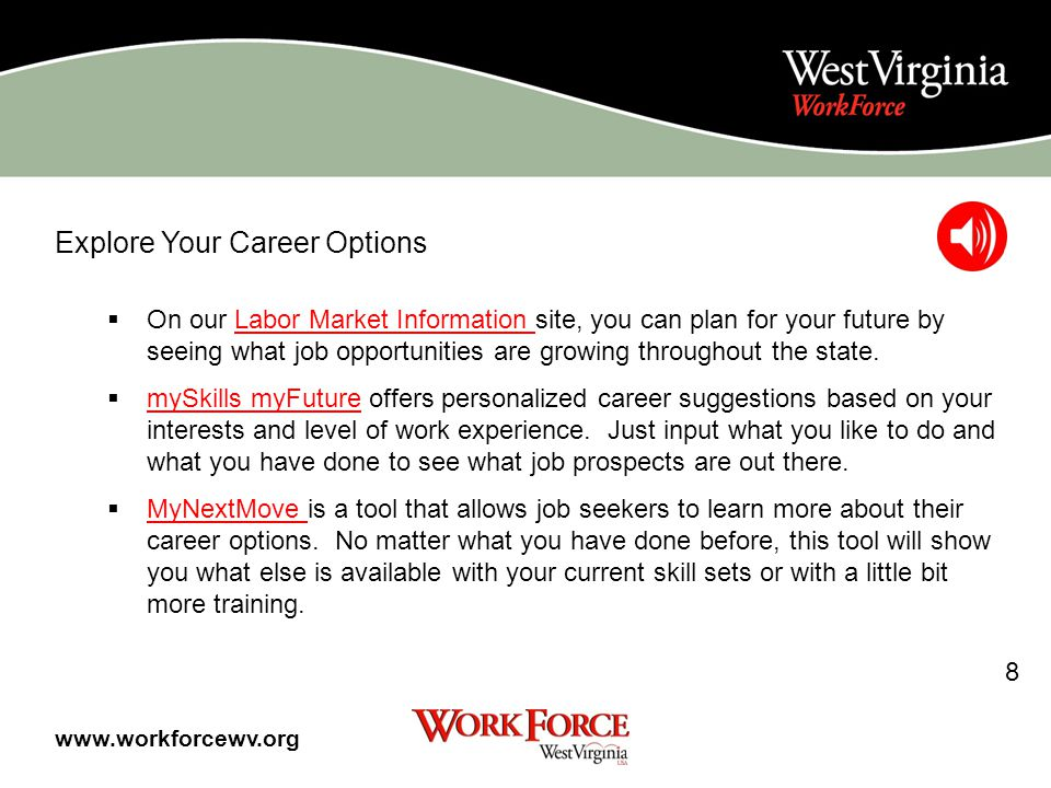 WorkForce offers support you may need to make the best career decisions Explore in demand jobs on our Labor Market Information site. Online career exp