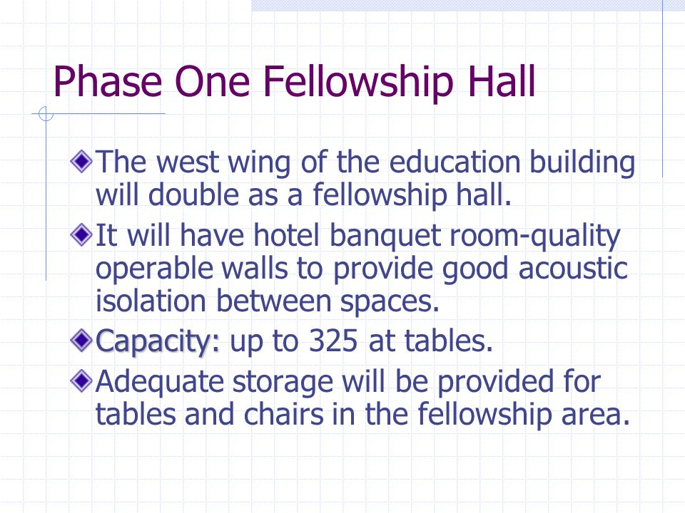 Phase One Fellowship Hall The west wing of the education building will double as a fellowship hall.