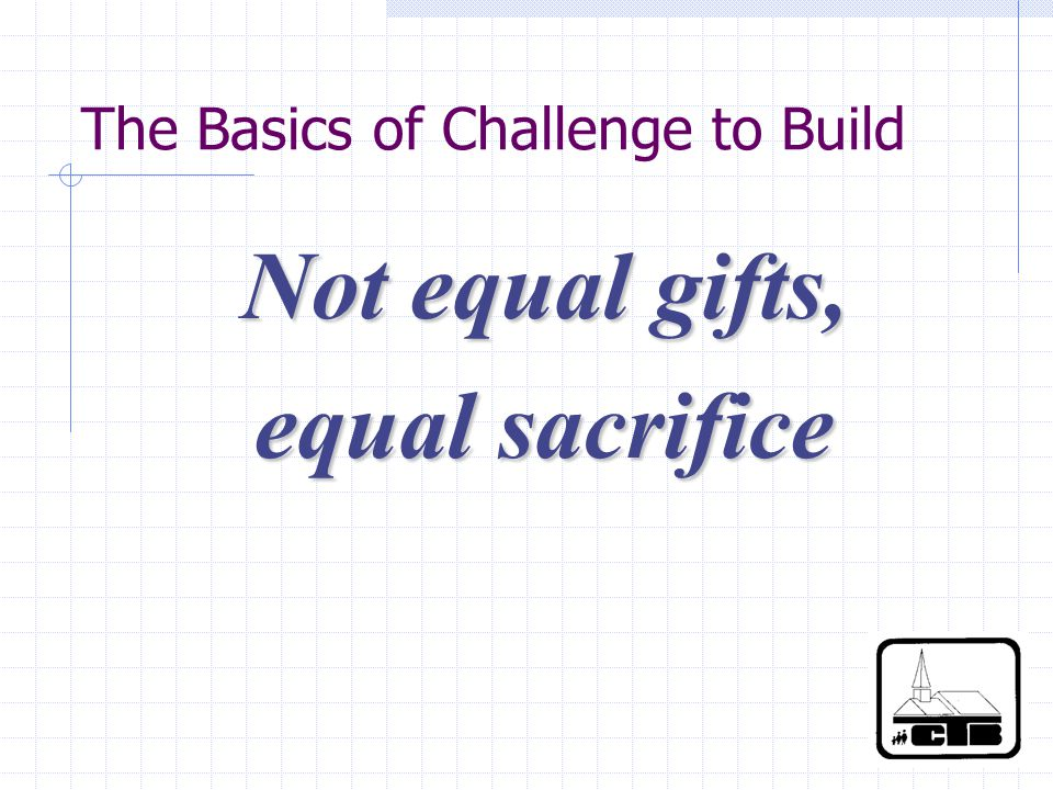 The Basics of Challenge to Build Not equal gifts, equal sacrifice