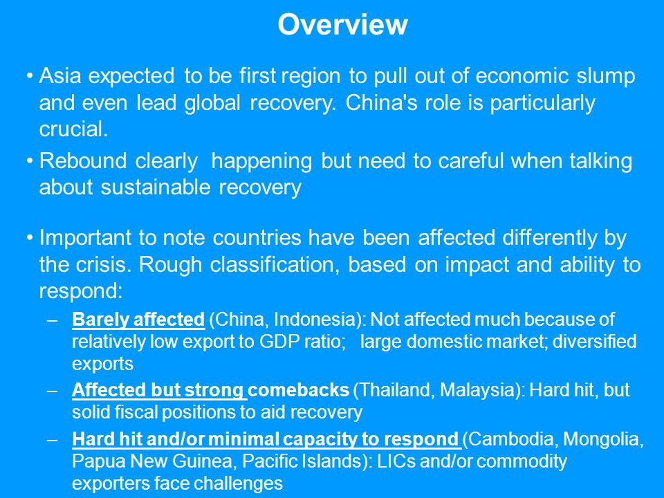 Overview Asia expected to be first region to pull out of economic slump and even lead global recovery.